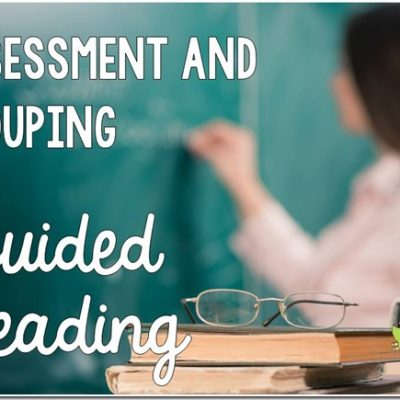 Assessment and Grouping in Guided Reading
