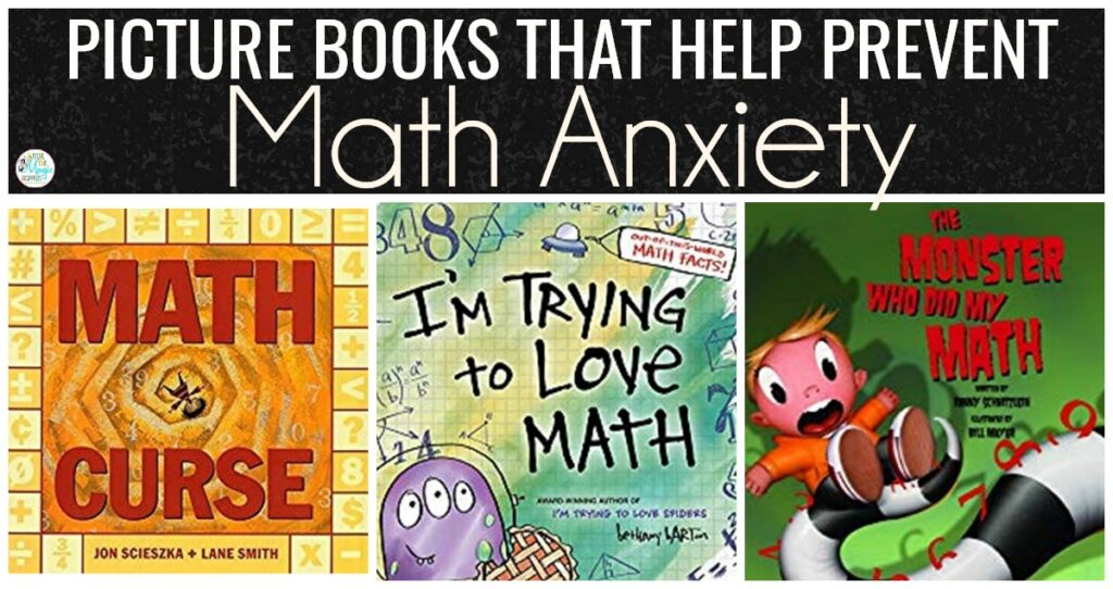 PICTURE BOOKS THAT PREvent math anxiety