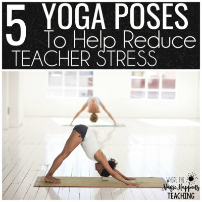 Yoga for Teachers to Reduce Stress