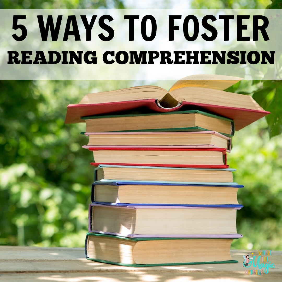 Five Ways to Foster Reading Comprehension