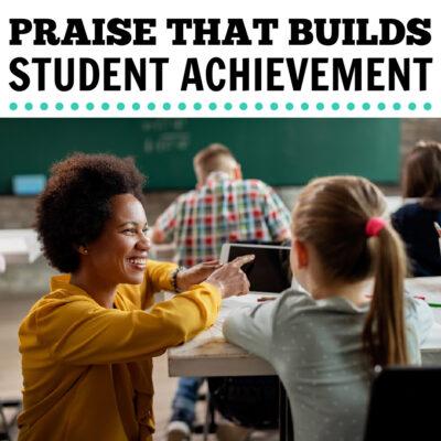 PRAISE THAT BUILDS STUDENT ACHIEVEMENT